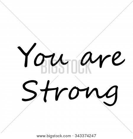 You Are Strong, Biblical Phrase, Motivational Quote Of Life, Typography For Print