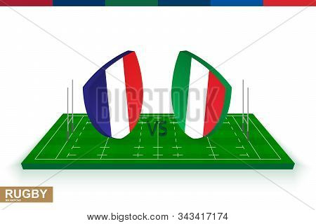 Rugby Team France Vs Italy On Green Rugby Field, France And Italy Team In Rugby Championship.