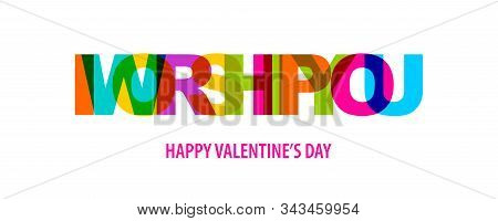 I Worship You. Valentine Day Quote Rainbow Text In Bright Color. Quote For Decorative Design. Typogr