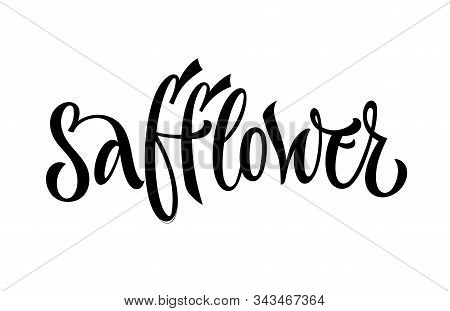 Safflower - Hand Drawn Spice Label. Isolated Calligraphy Script Style Word. Vector Lettering Design