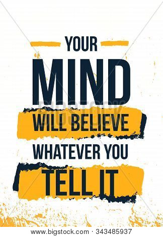 Your Mind Believe Quote . Typographic Gym Grunge Background. Self Motivation Poster