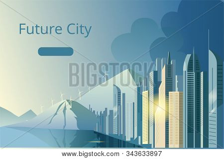 City Of The Future Skyscrapers At Dawn. City On The Background Of Mountains Withwind Generators. Vec