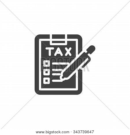 Filling Tax Form Vector Icon. Filled Flat Sign For Mobile Concept And Web Design. Clipboard With Tax