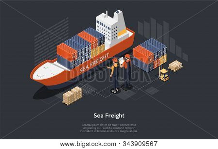 Global Logistics Network Concept. Set Of Cargo Ship, Containers, Forklift, Workers. Transportation M