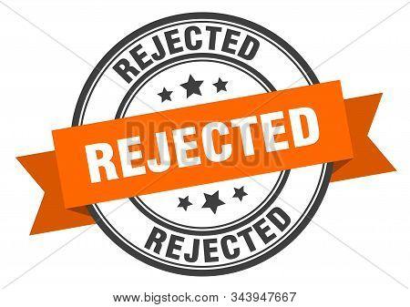 Rejected Label. Rejected Orange Band Sign. Rejected