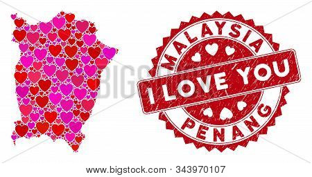 Love Collage Penang Island Map And Grunge Stamp Seal With I Love You Message. Penang Island Map Coll