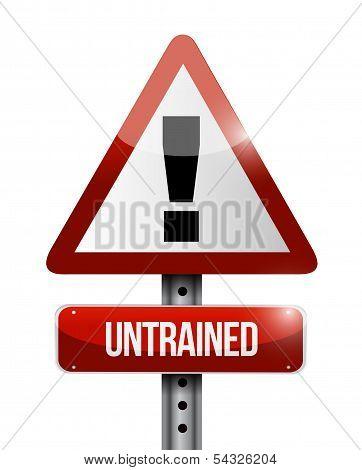 Untrained Warning Road Sign Illustration Design