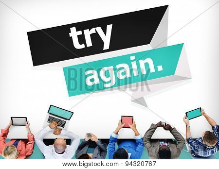 Try Again Restart Retry Persistence Endure Concept