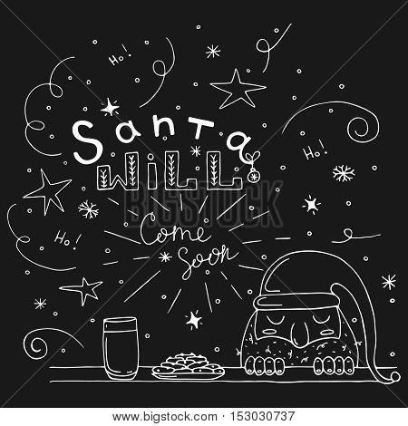 Santa with cookies and milk. New year hand lettering. Santa will come soon. Vector illustration