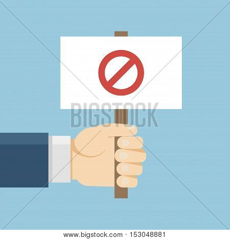 Hand holding protest board in flat style. Vector activist placard illustration. Anger demonstration concept. Stop icon isolated. Conflict banner. poster