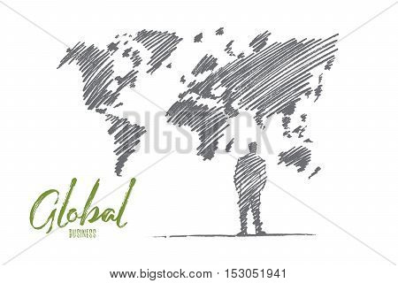 Vector hand drawn global business concept sketch. Business man standing backwards in front of big world map on wall. Lettering Global business