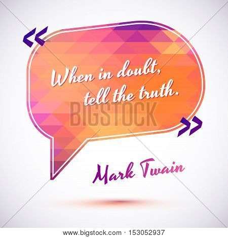Typographical Background Illustration with quote of Mark Twain. Clever idea from the wise, motivating phrase