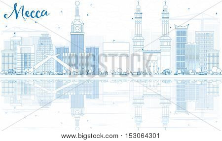 Outline Mecca Skyline with Blue Landmarks and Reflections. Vector Illustration. Travel and Tourism Concept with Historic Buildings. Image for Presentation Banner Placard and Web Site.
