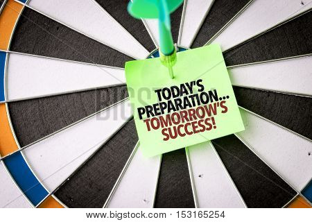 Todays Preparation... Tomorrows Success!