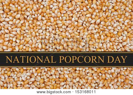 National Popcorn Day message Popcorn kernels background and text National Popcorn Day