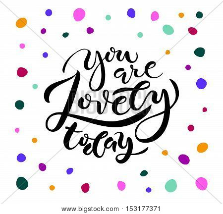 Inspirational Quote 'you Are Lovely Today'