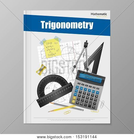 Trigonometry flyer template with copybook rulers calculator pencils rubber and compass vector illustration