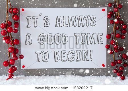 Label With English Quote It Is Always A Godd Time To Begin. Red Christmas Decoration On Snow. Urban And Modern Cement Wall As Background With Snowflakes.