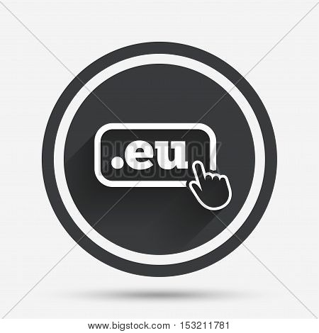 Domain EU sign icon. Top-level internet domain symbol with hand pointer. Circle flat button with shadow and border. Vector