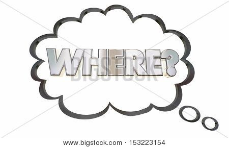 Where Location Question Thought Cloud Thinking Lost 3d Illustration