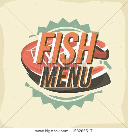 Creative logo design with salmon steak. Vector illustration. Designed to label, emblem design for restaurant menu, bistro, snack bar or pizzeria.