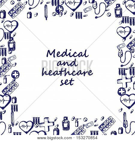 Healthcare and medicine. Vector doodle square frame. Medical hand drawn background. Heart shape, pills, cross, thermometer, stethoscope, syringe pipette plaster etc