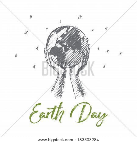 Vector hand drawn Earth day concept sketch. Human hands holding globe with background of stars. Lettering Earth day