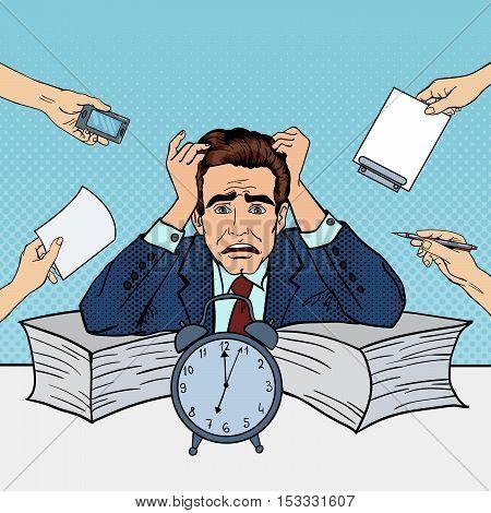 Pop Art Stressed Businessman at Multi Tasking Office Work. Vector illustration