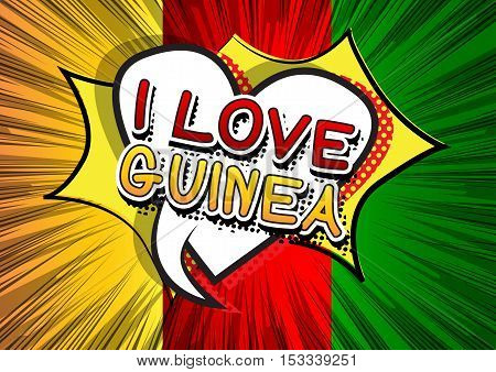 I Love Guinea - Comic book style text.