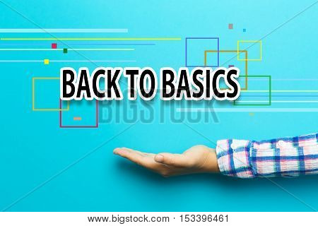 Back To Basics Concept With Hand