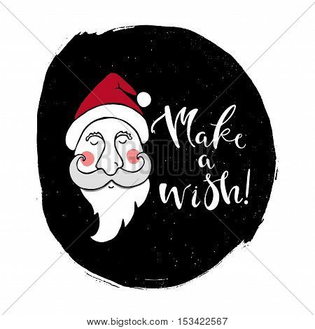 Christmas greeting card with head of Santa Claus. Make a wish hand written lettering. Merry Christmas card template.