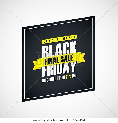 Black Friday Sale. Special offer banner, discount up to 75% off. Final sale ribbon. Banner for business, promotion and advertising. Vector illustration.