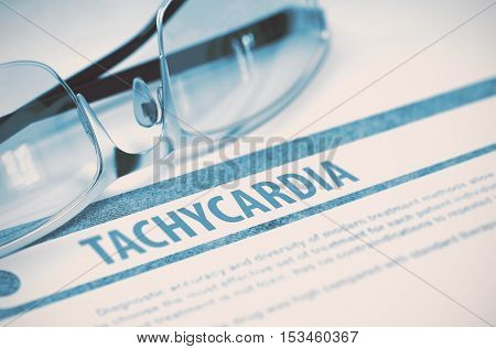 Diagnosis - Tachycardia. Medical Concept with Blurred Text and Specs on Blue Background. Selective Focus. 3D Rendering.