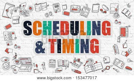 Scheduling and Timing Concept. Scheduling and Timing in Multicolor. Doodle Design. Modern Style Illustration. Doodle Design Style of Scheduling and Timing. Line Style Illustration. White Brick Wall.