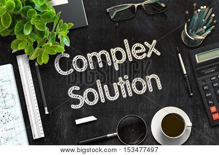 Complex Solution Handwritten on Black Chalkboard. Top View Composition with Black Chalkboard with Office Supplies Around. 3d Rendering. Toned Image.