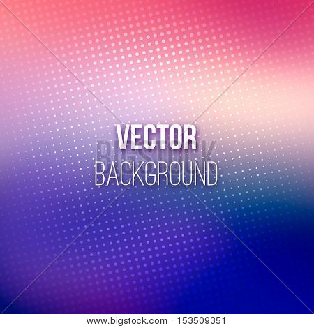 Colorful blurred background with halftone effect overlay. Dotted pattern on purple-blue and pink abstract gradient backdrop. Vector illustration