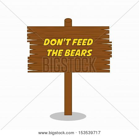dont feed the bears wooden label vector illustration design