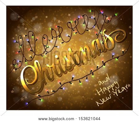 Card with colorful holydays lights. Golden lettering. Merry Cristmas and Happy New Year gold background. Vector Eps10
