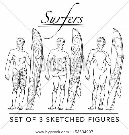 Set of 3 sketched surfer front view figures. Hipster style looking young surfers wearing different swimwear. Sketch isolated on white background background. EPS10 vector illustration.