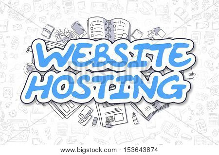 Website Hosting - Sketch Business Illustration. Blue Hand Drawn Word Website Hosting Surrounded by Stationery. Cartoon Design Elements.
