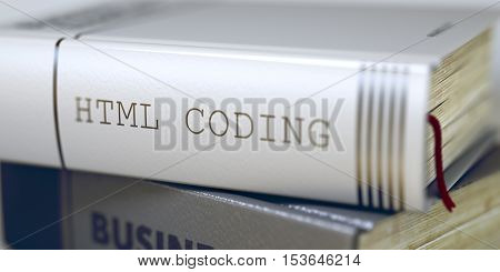 Html Coding - Business Book Title. Book Title on the Spine - Html Coding. Html Coding - Leather-bound Book in the Stack. Closeup. Blurred Image with Selective focus. 3D.