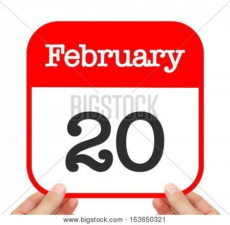 February 20 written on a calendar