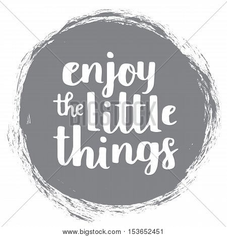 Vector Motivational Quote - Enjoy The Little Things. Hand Written Brush Lettering On Sharkskin Trend