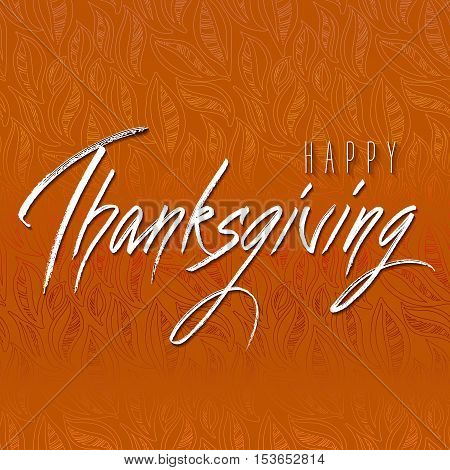 Happy Thanksgiving Day hand drawn lettering calligraphy text. Handmade autumn or fall orange background. Vector illustration stock vector.