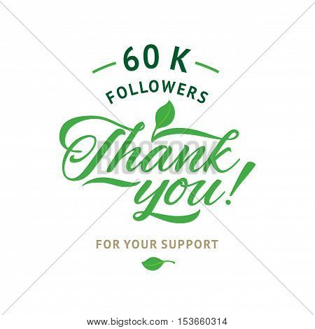 Thank you 60 000 followers card. Vector ecology design template for network friends and followers. Image for Social Networks. Web user celebrates a large number of subscribers or followers.