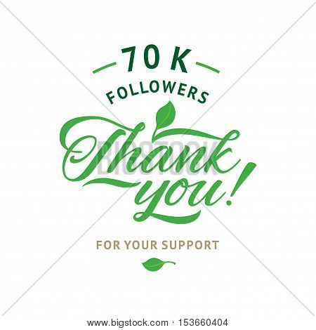 Thank you 70 000 followers card. Vector ecology design template for network friends and followers. Image for Social Networks. Web user celebrates a large number of subscribers or followers.