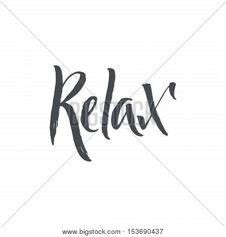 Relax. Hand Drawn Calligraphy on White Background. Hand drawn typography lettering phrase Relax isolated on the white background.