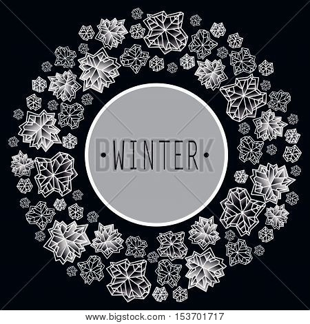Round circle frame. Winter polygonal trendy style snowflakes on black white background. Winter holidays snowfall concept with winter label. Snowflake vector illustration stock vector.