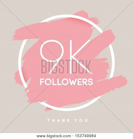 Vector thanks design template for network friends and followers. Thank you 9 K followers card. Image for Social Networks. Web user celebrates large number of subscribers or followers.