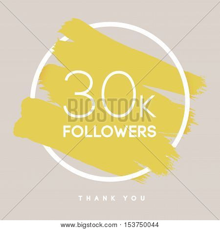 Vector thanks design template for network friends and followers. Thank you 30 K followers card. Image for Social Networks. Web user celebrates large number of subscribers or followers.